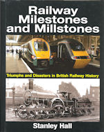 Railway Milestones and Millstones