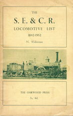 The S.E. & C.R. Locomotive List 1842 - 1952