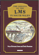 The Origins of the LMS in South Wales