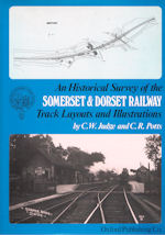 An Historical Survey of the Somerset & Dorset Railway