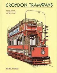 Croydon Tramways. A History of Trams in the Croydon Area from 1879 to 1951.
