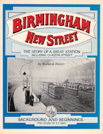 Birmingham New Street The Story of a Great Station inc: Curzon Street