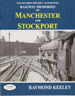 Scenes from the Past : 40 (Part One) Railway Memories of Manchester and Stockport