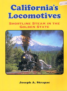 California's Locomotives - Shortline Steam in the Golden State