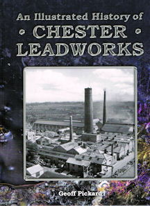 An Illustrated History of Chester Leadworks