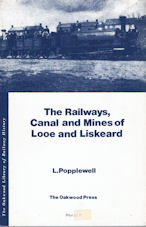 The Railways, Canal and Mines of Looe and Liskeard