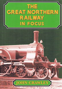The Great Northern Railway in Focus