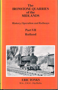 The Ironstone Quarries of the Midlands: Part VII Rutland
