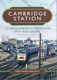 Cambridge Station - Its development & Operation as a Rail Centre