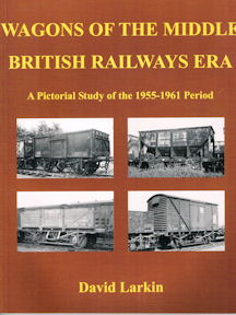 Wagons of the Middle British Railways Era