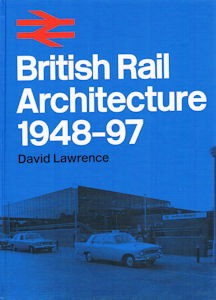British Rail Architecture 1948-97
