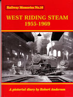 Railway Memories No.16 West Riding Steam 1955-1969