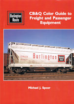 CB&Q Color Guide to Freight and Passenger Equipment