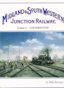 The Midland & South Western Junction Railway Volume 2- Locomotives