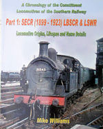 A Chronology of the Constituent Locomotives of the Southern Railway Part 1 :SECR,LBSCR, and LSWR,Locomotive Origins,Lifespan and Name Details