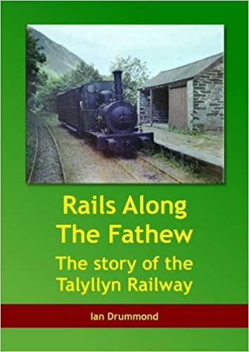 Rails along the Fathew-The Story of the Talyllyn Railway