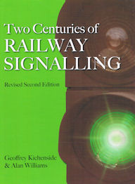 Two Centuries of Railway Signalling - Revised Second Edition