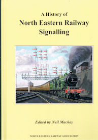 A History of North Eastern Railway Signalling