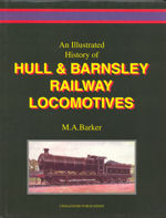 An Illustrated History of Hull & Barnsley Railway Locomotves