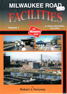 Milwaukee Road Facilities in Color Volume 1 - Illinois, Wisconsin and Iowa