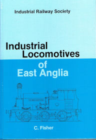 Industrial Locomotives of East Anglia
