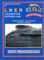 Yeadons Register of LNER Locomotives Appendix 1 Named Engines - Their Application, Derivation & Changes