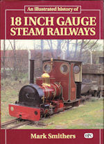 An Illustrated History of 18 Inch Gauge Steam Railways