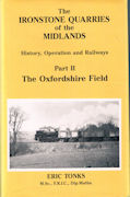 The Ironstone Quarries of the Midlands: Part II The Oxfordshire Field