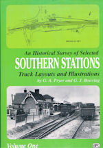 An Historical Survey of Selected Southern Stations: Volume One - Track Layouts and Illustrations