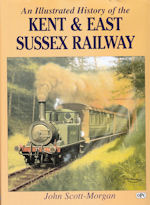 An Illustrated History of the Kent & East Sussex Railway