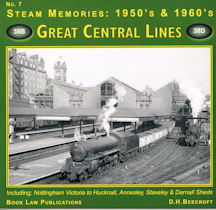 Steam Memories: 1950's & 1960's - No. 7 Great Central Lines