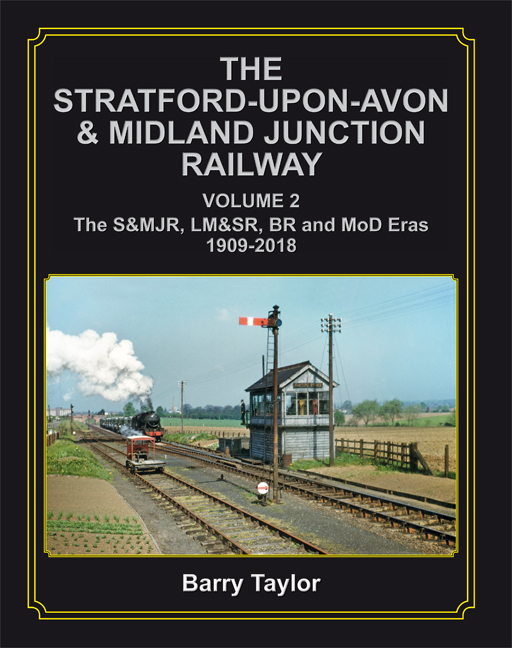 The Stratford-upon-Avon & Midland Junction Railway Volume Two