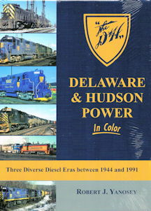 Delaware & Hudson Power in Color - Three Diverse Diesel Eras between 1944 and 1991