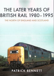 The Later Years of British Rail 1980 - 1995 - The North of England and Scotland